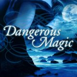 Dangerous Magic by Alix Rickloff
