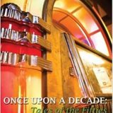 Once Upon a Decade: Tales of the Fifties by Clark Zlotchew