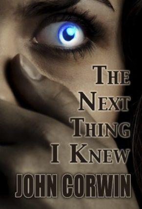 The Next Thing I Knew by John Corwin