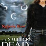 The Stubborn Dead by Natasha Hoar