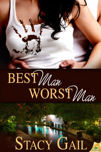 Best Man, Worst Man by Stacy Gail