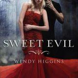 Sweet Evil by Wendy Higgins