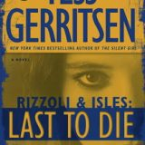 Last to Die by Tess Gerritsen
