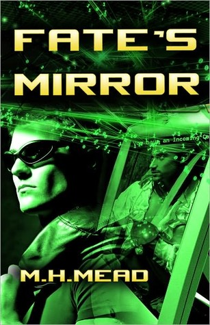Fate's Mirror by M.H. Mead