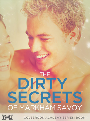 The Dirty Secrets of Markham Savoy by CC Dalton