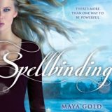 Spellbinding by Maya Gold