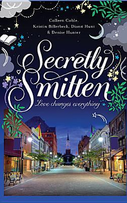 Review: Secretly Smitten by Colleen Coble, Denise Hunter, Kristin Billerbeck and Diann Hunt