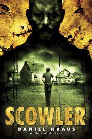 Scowler by Daniel Kraus