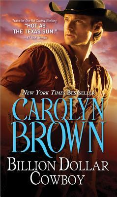 Billion Dollar Cowboy by Carolyn Brown