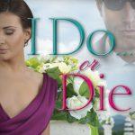 I Do or Die