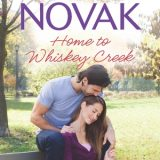 Home to Whiskey Creek by Brenda Novak