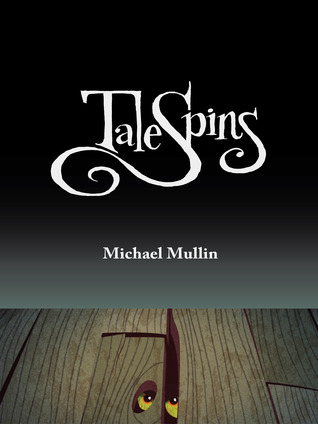 TaleSpins by Michael Mullin