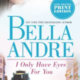 I Only Have Eyes For You by Bella Andre