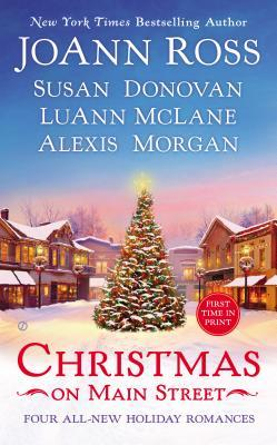 Christmas on Main Street by JoAnn Ross, Susan Donovan, Luann McLane, and Alexis Morgan