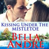 Kissing Under the Mistletoe by Bella Andre Narrated by Eva Kaminsky