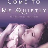 Come to Me Quietly by A.L. Jackson