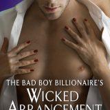 The Bad Boy Billionaire's Wicked Arrangement & Girl Gone Wild by Maya Rodale