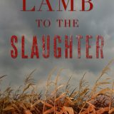Lamb to the Slaughter by Karen Ann Hopkins