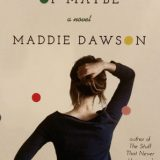 The Opposite of Maybe by Maddie Dawson