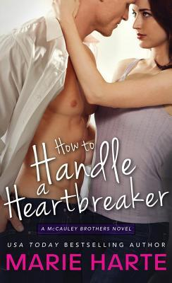How to Handle a Heartbreaker by Marie Harte