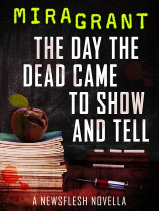 The Day the Dead Came to Show and Tell by Mira Grant