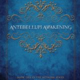 Antebellum Awakening by Katie Cross