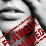 Flawed And Damaged