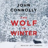 The Wolf in Winter: A Charlie Parker Thriller by John Connolly