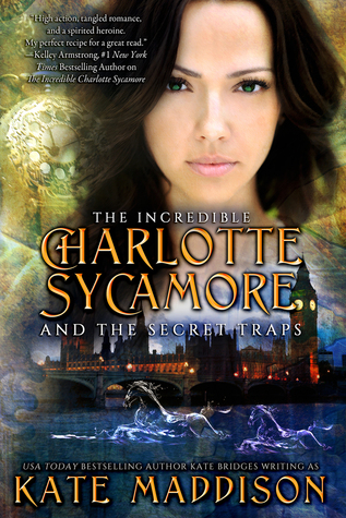 The Incredible Charlotte Sycamore and the Secret Traps by Kate Maddison