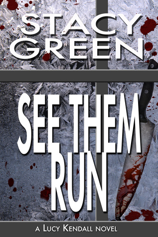 See Them Run by Stacy Green