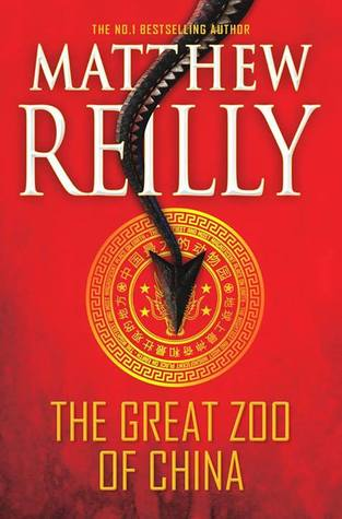 The Great Zoo of China by Matthew Reilly
