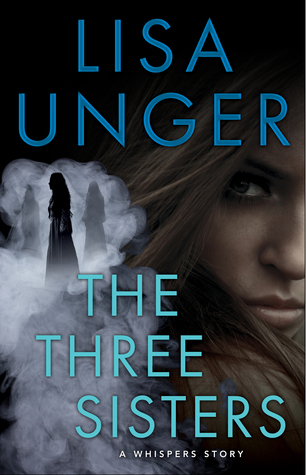 The Three Sisters: A Whispers Story by Lisa Unger