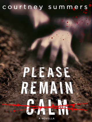 Please Remain Calm by Courtney Summers