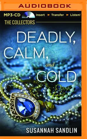 Deadly, Calm, and Cold by Susannah Sandlin