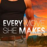 Every Move She Makes by Jannine Gallant