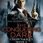 The Conquering Dark: Crown & Key by Clay Griffith, Susan