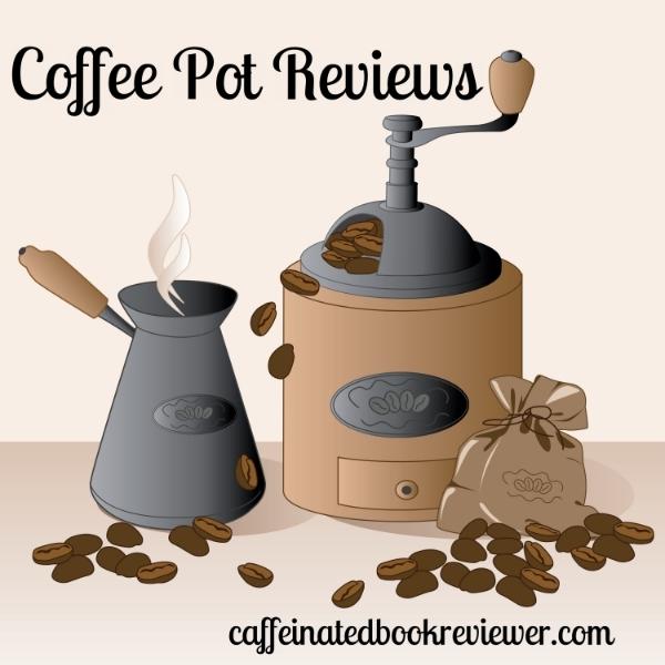 Coffee Pot Reviews