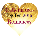 Caffeinated's Top Ten Romances for 2015