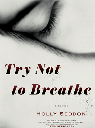 Try Not to Breathe by Holly Seddon