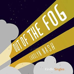 Out of the Fog by Carolyn Nash