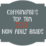 Caffeinated Top New Adult Reads for 2015