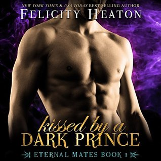 Kissed by a Dark Prince by Felicity Heaton
