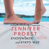 Everywhere and Every Way by Jennifer Probst