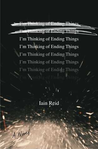 I'm Thinking of Ending Things by Iain Reid