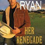 Her Renegade Rancher: