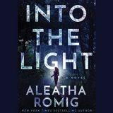 Into the Light by Aleatha Romig