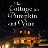 The Cottage on Pumpkin and Vine by Kate Angell, Jennifer Dawson and Sharla Lovelace