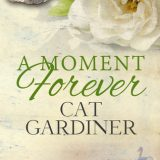 Guest Review: A Moment Forever by Cat Gardiner