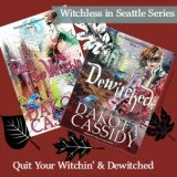 Quit Your Witchin' and Dewitched by Dakota Cassidy