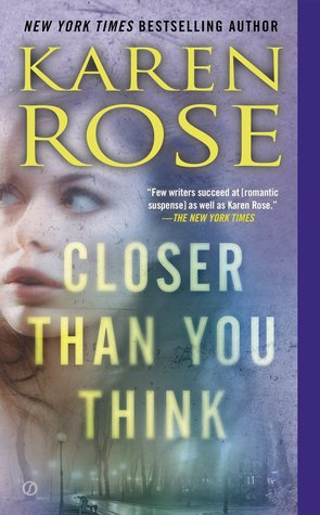 Closer Than You Think by Karen Rose